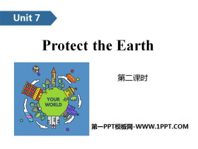 《Protect the Earth》PPT(第二课时)