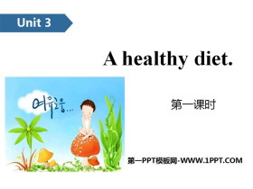 《A healthy diet》PPT(第一课时)
