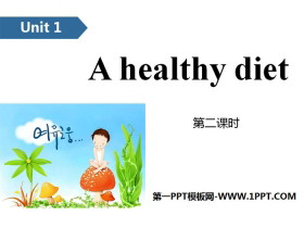 《A healthy diet》PPT(第二课时)