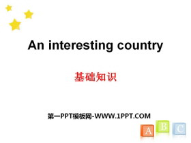 《An interesting country》基础知识PPT
