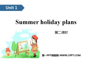 《Summer holiday plans》PPT(第二�n�r)