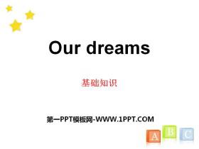 《Our dreams》基�A知�RPPT