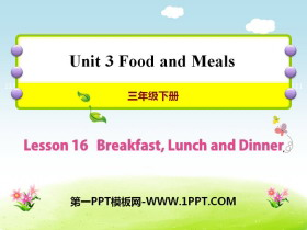 《Breakfast,Lunch and Dinner》Food and Meals PPT