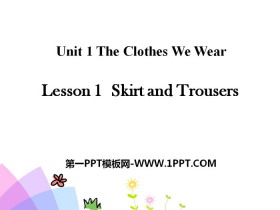 《Skirt and Trousers》The Clothes We Wear PPT教学课件
