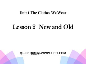《New and Old》The Clothes We Wear PPT教学课件