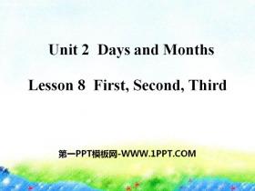 《First,Second,Third》Days and Months PPT