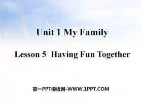 《Having Fun Together》My Family PPT课件
