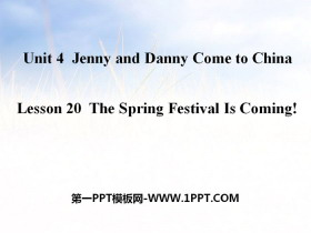 《The Spring Festival Is Coming!》Jenny and Danny Come to China PPT课件