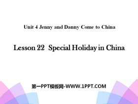 《Special Holiday in China》Jenny and Danny Come to China PPT