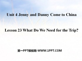 《What Do We Need for the Trip?》Jenny and Danny Come to China PPT课件