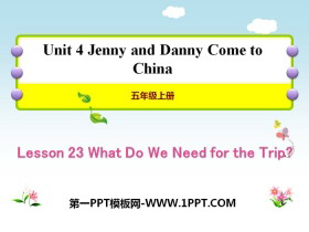 《What Do We Need for the Trip?》Jenny and Danny Come to China PPT教�W�n件