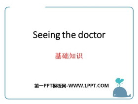 《Seeing the doctor》基础知识PPT