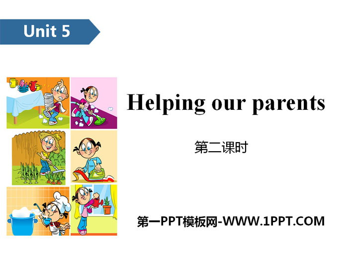 《Helping our parents》PPT(第二课时)