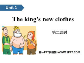 《The king's new clothes》PPT(第二课时)