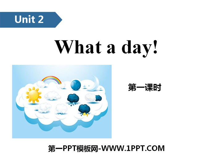 《What a day!》PPT(第一课时)