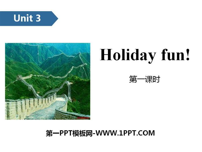 《Holiday fun》PPT(第一课时)