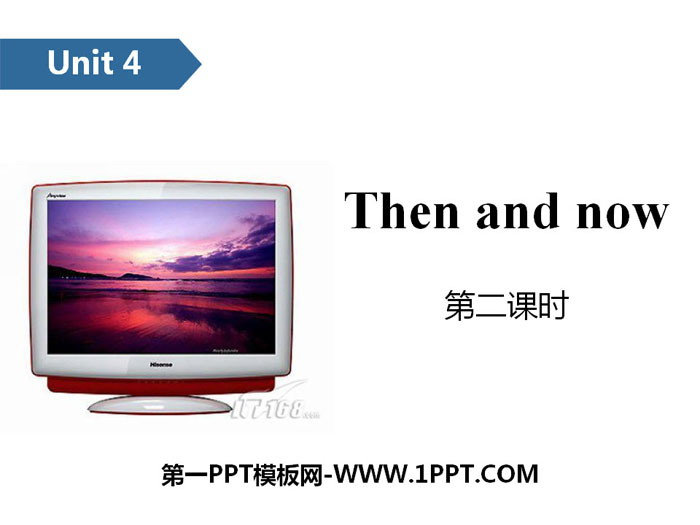 《Then and now》PPT(第二课时)