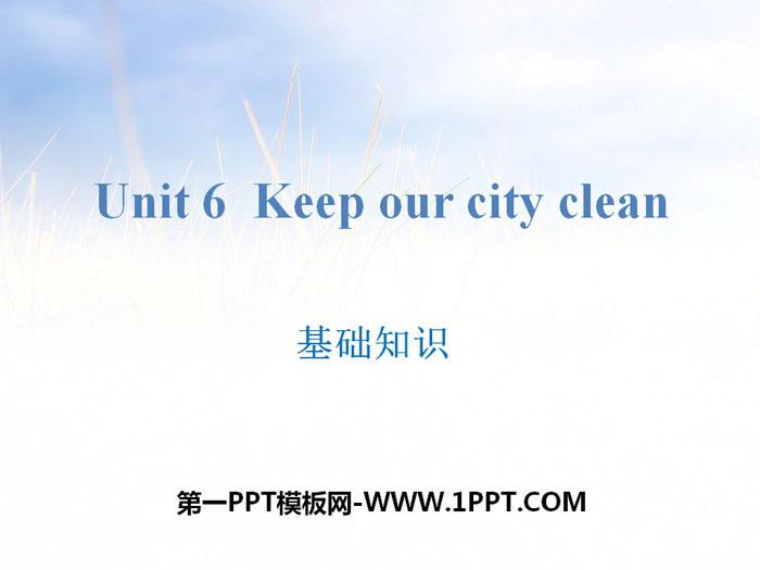 《Keep our city clean》基础知识PPT