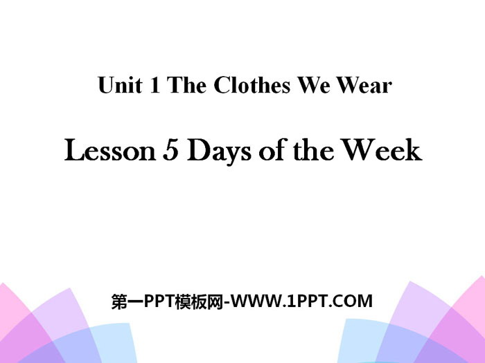 《Days of the Week》The Clothes We Wear PPT