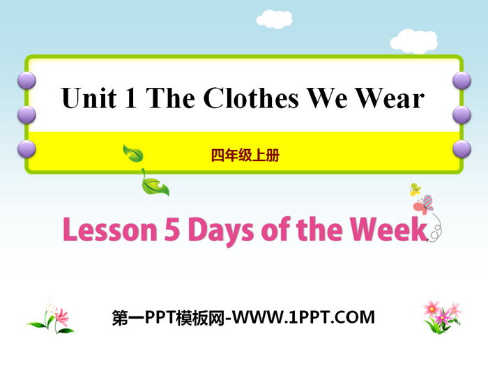 《Days of the Week》The Clothes We Wear PPT课件
