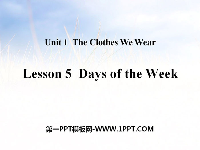《Days of the Week》The Clothes We Wear PPT教学课件