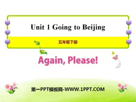 《Again,Please!》Going to Beijing PPT
