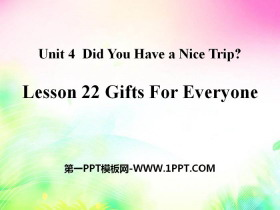 《Gifts For Everyone》Did You Have a Nice Trip? PPT
