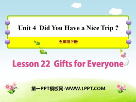 《Gifts For Everyone》Did You Have a Nice Trip? PPT�n件