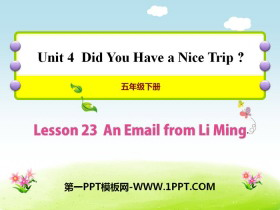 《An Email from Li Ming》Did You Have a Nice Trip? PPT课件