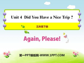 《Again,Please!》Did You Have a Nice Trip? PPT