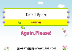 《Again,Please!》Sports PPT