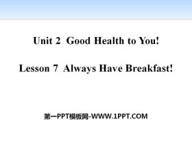 《Always Have Breakfast!》Good Health to You! PPT
