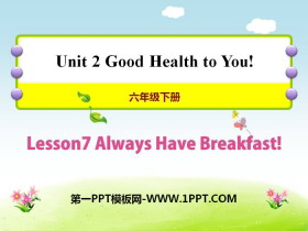 《Always Have Breakfast!》Good Health to You! PPT课件
