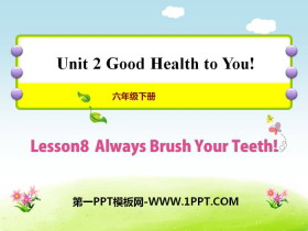 《Always Brush Your Teeth!》Good Health to You! PPT课件