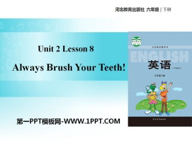 《Always Brush Your Teeth!》Good Health to You! PPT教�W�n件