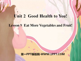 《Eat More Vegetables and Fruit!》Good Health to You! PPT