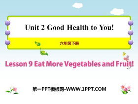 《Eat More Vegetables and Fruit!》Good Health to You! PPT课件