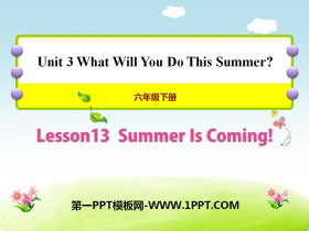 《Summer Is Coming!》What Will You Do This Summer? PPT课件