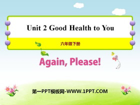 《Again,Please!》Good Health to You! PPT