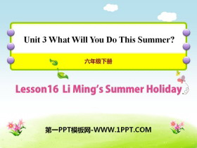 《Li Ming's Summer Holiday》What Will You Do This Summer? PPT�n件