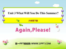 《Again,Please!》What Will You Do This Summer? PPT