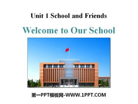 《Welcome to Our School》School and Friends PPT教学课件