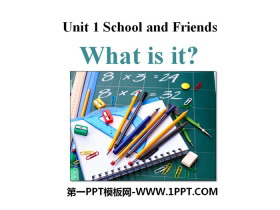 《What is it?》School and Friends PPT