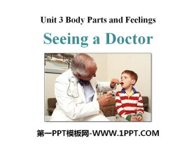 《Seeing a Doctor》Body Parts and Feelings PPT课件