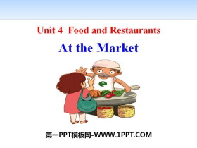 《At the Market》Food and Restaurants PPT课件