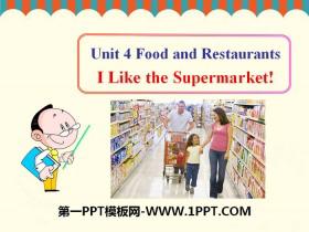 《I like the Supermarket!》Food and Restaurants PPT教学课件