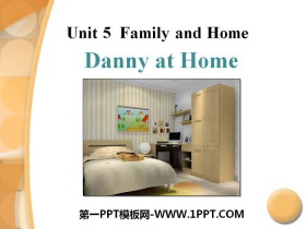 《Danny at Home》Family and Home PPT课件下载