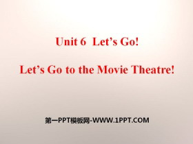 《Let's Go to the Movie Theatre!》Let's Go! PPT课件
