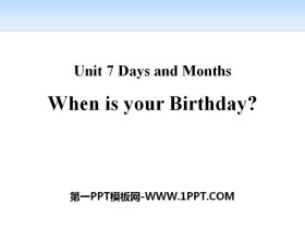 《When Is Your Birthday?》Days and Months PPT免费课件