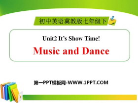 《Music and Dance》It's Show Time! PPT